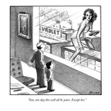 """Son, one day this will all be yours. Except her."" - New Yorker Cartoon Premium Giclee Print by Harry Bliss"