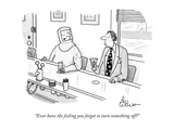 """Ever have the feeling you forgot to turn something off?"" - New Yorker Cartoon Premium Giclee Print by Leo Cullum"
