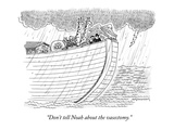 """""""Don't tell Noah about the vasectomy."""" - New Yorker Cartoon Premium Giclee Print by Mick Stevens"""