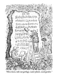 """Mow lawn, take out garbage, water plants, weed garden."" - New Yorker Cartoon Premium Giclee Print by Edward Koren"
