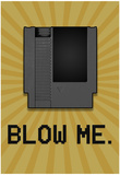 8-Bit Video Game Cartridge Blow Me Poster