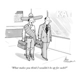 """What makes you think I wouldn't be up for sushi?"" - New Yorker Cartoon Premium Giclee Print by Leo Cullum"