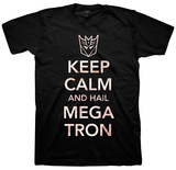 Transformers - Keep Calm and Hail Megatron Camiseta