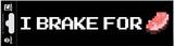 Minecraft - I Brake for Porkchop Bumper Sticker Stickers