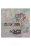 Need You Now Posters by Andrea James