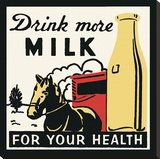 Drink More Milk for Your Health Reproduction transférée sur toile