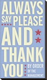 Always Say Please and Thank You Stretched Canvas Print by John Golden