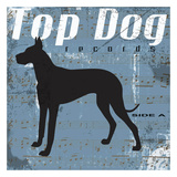 Top Dog Poster by Taylor Greene