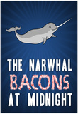The Narwhal Bacons At Midnight Plakaty