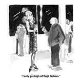 """I only get high off high fashion."" - Cartoon Regular Giclee Print by Marisa Acocella Marchetto"