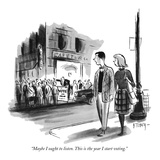 """Maybe I ought to listen. This is the year I start voting."" - New Yorker Cartoon Premium Giclee Print by Barney Tobey"
