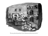 """I'm sorry, dear, but you knew I was a bureaucrat when you married me."" - New Yorker Cartoon Premium Giclee Print by Robert Weber"