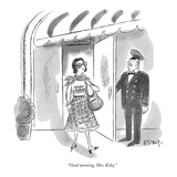 """Good morning, Mrs. Kiley."" - New Yorker Cartoon Premium Giclee Print by Barney Tobey"
