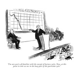 """I'm sure you're all familiar with the concept of business cycles. Now, at…"" - New Yorker Cartoon Giclee Print by James Mulligan"