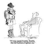 """If I may speak frankly, Estella, the fall fashions frighten me."" - Cartoon Regular Giclee Print by Edward Frascino"