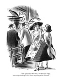 """I'll be glad when Bill and I are married and I can stop pretending I don'…"" - New Yorker Cartoon Reproduction giclée Premium par Jr., Whitney Darrow"
