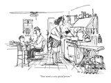 """Your mom's a very special person."" - New Yorker Cartoon Premium Giclee Print by Bill Woodman"