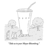"""Take us to your Mayor Bloomberg."" - New Yorker Cartoon Premium Giclee Print by Kim Warp"