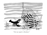 """Give my regards to Broadway. "" - New Yorker Cartoon Premium Giclee Print by Charles E. Martin"
