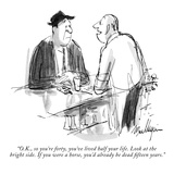"""O.K., so you're forty, you've lived half your life. Look at the bright si…"" - New Yorker Cartoon Giclee Print by James Mulligan"