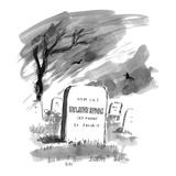 Gravestone reads; 'Here Lies Helayne Spivak 103 Pounds Go Prove It' - Cartoon Regular Giclee Print by Marisa Acocella Marchetto