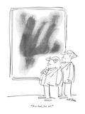 """Not bad, for art."" - New Yorker Cartoon Premium Giclee Print by Dean Vietor"