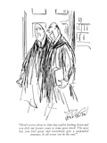 """Don't worry about it. One day you're feeling down and you dish out twenty…"" - New Yorker Cartoon Premium Giclee Print by William Von Riegen"