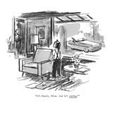 """It's Daddy, Mom. And he's smiling!"" - New Yorker Cartoon Premium Giclee Print by Perry Barlow"