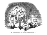 """No need to apologize. You had a job to do and you did it."" - New Yorker Cartoon Premium Giclee Print by Barney Tobey"