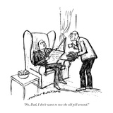 """No, Dad, I don't want to toss the old pill around."" - New Yorker Cartoon Premium Giclee Print by Herbert Goldberg"