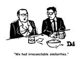 """We had irreconcilable similarities."" - Cartoon Regular Giclee Print by Drew Dernavich"