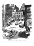 """This city is going to hell! That used to be a parking lot."" - New Yorker Cartoon Premium Giclee Print by Barney Tobey"