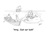 """Arrg. Just our luck!"" - Cartoon Regular Giclee Print by Eric Lewis"