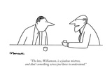 """The law, Williamson, is a jealous mistress, and that's something wives ju…"" - New Yorker Cartoon Premium Giclee Print by Charles Barsotti"