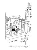 """Why must you always side with him"" - New Yorker Cartoon Regular Giclee Print by Doris Matthews"