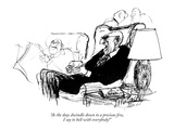 """As the days dwindle down to a precious few, I say to hell with everybody!"" - New Yorker Cartoon Premium Giclee Print by Joseph Mirachi"
