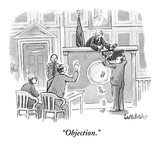 """Objection."" - New Yorker Cartoon Premium Giclee Print by Liam Walsh"