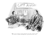 """We seem to keep coming back to jewelry, don't we"" - New Yorker Cartoon Premium Giclee Print by Perry Barlow"