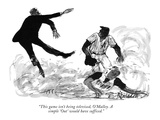 """This game isn't being televised, O'Malley. A simple 'Out' would have suff…"" - New Yorker Cartoon Premium Giclee Print by Joseph Mirachi"