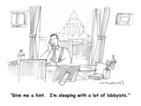 """Give me a hint.  I'm sleeping with a lot of lobbyists."" - Cartoon Regular Giclee Print by Michael Crawford"