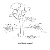"""Act-of-God, or pussy cat"" - Cartoon Reproduction procédé giclée par Liza Donnelly"