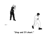 """Stop and I'll shoot."" - Cartoon Regular Giclee Print by Michael Shaw"