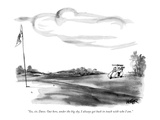 """""""Yes, sir, Dave. Out here, under the big sky, I always get back in touch w…"""" - New Yorker Cartoon Premium Giclee Print by Robert Weber"""