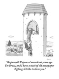 """Rapunzel Rapunzel moved out years ago. I'm Bruce, and I have a stack of …"" - New Yorker Cartoon Premium Giclee Print by Zachary Kanin"