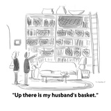 """Up there is my husband's basket."" - Cartoon Reproduction procédé giclée par Liza Donnelly"