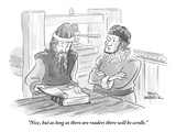 """Nice, but as long as there are readers there will be scrolls."" - New Yorker Cartoon Premium Giclee Print by Paul Karasik"