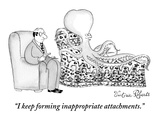 """I keep forming inappropriate attachments."" - New Yorker Cartoon Premium Giclee Print by Victoria Roberts"