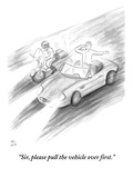 """Sir, please pull the vehicle over first."" - New Yorker Cartoon Premium Giclee Print by Paul Noth"