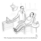 """O.K., I'm going to demonstrate the proper way to lie to me about flossing - New Yorker Cartoon Premium Giclee Print by Paul Noth"