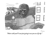 """Mate with you I was just going to use you as a Q-tip."" - New Yorker Cartoon Premium Giclee Print by Zachary Kanin"